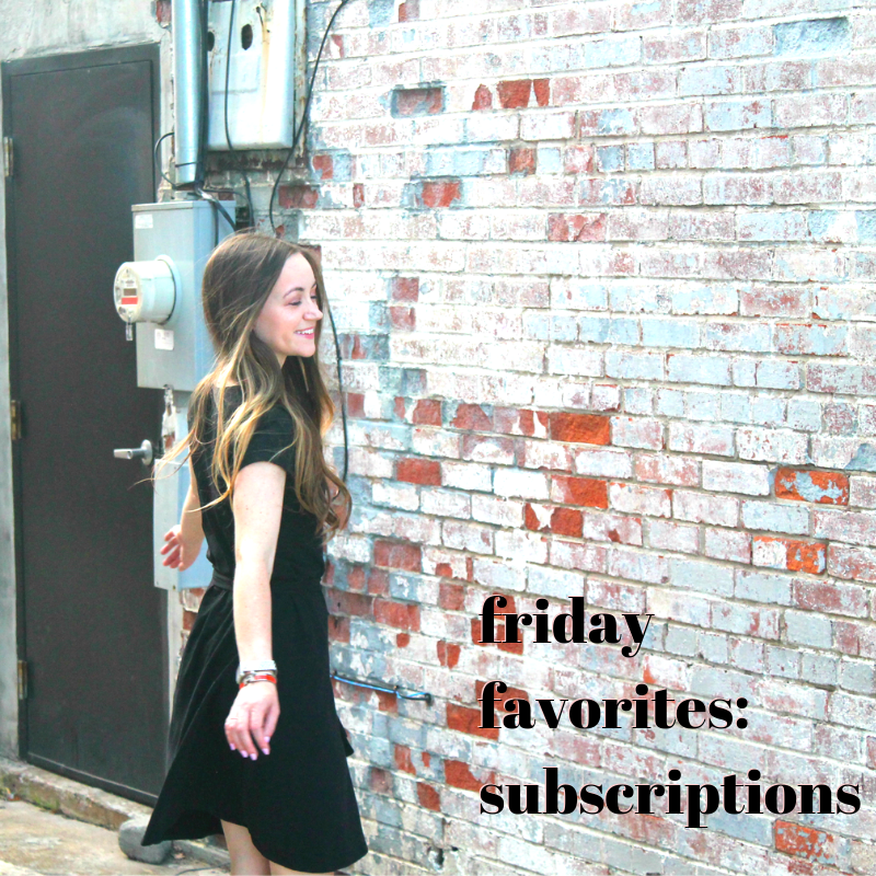 Friday Favorites – Subscription Edition